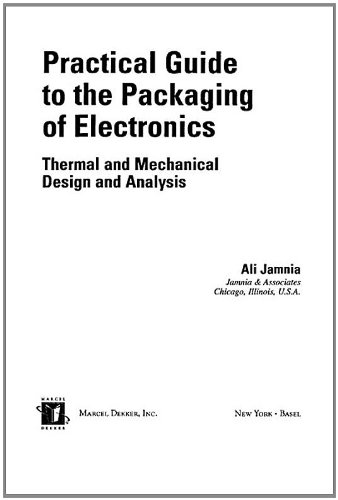 Practical Guide to the Packaging of Electronics: Jamnia, Ali