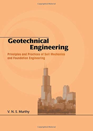 9780824708733: Geotechnical Engineering: Principles and Practices of Soil Mechanics and Foundation Engineering (Civil and Environmental Engineering)