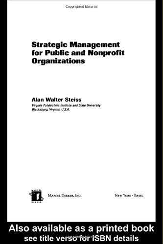 9780824708740: Strategic Management for Public and Nonprofit Organizations (Public Administration and Public Policy)