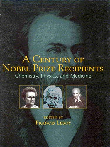 9780824708764: A Century of Nobel Prize Recipients: Chemistry, Physics, and Medicine