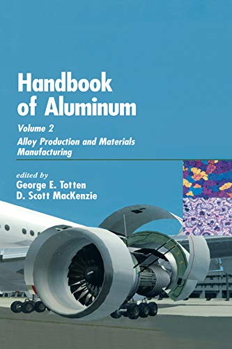 9780824708962: Handbook of Aluminum: Volume 2: Alloy Production and Materials Manufacturing