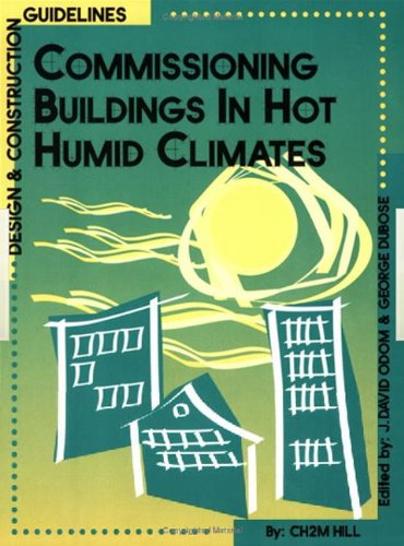 9780824709006: Commissioning Buildings in Hot Humid Climates: Design & Construction Guidelines