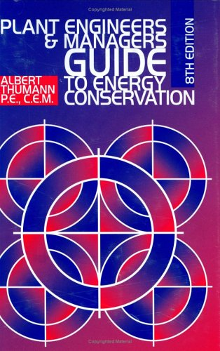 9780824709259: Plant Engineers and Managers Guide to Energy Conservation, Eighth Edition