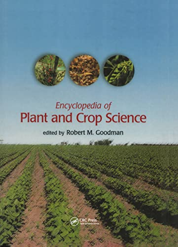 Encyclopedia of Plant and Crop Science (Hardback): Robert M. Goodman