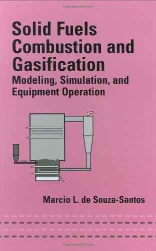 9780824709716: Solid Fuels Combustion and Gasification: Modeling, Simulation, and Equipment Operations (Mechanical Engineering)