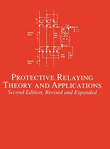 Protective Relaying: Theory and Applications (Second Edition): Walter A. Elmore