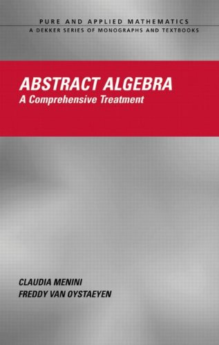 9780824709853: Abstract Algebra: A Comprehensive Treatment (Chapman & Hall/CRC Pure and Applied Mathematics)