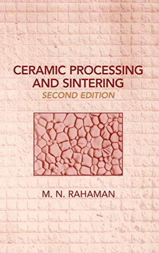 Ceramic Processing and Sintering (Materials Engineering): Rahaman, Mohamed N.