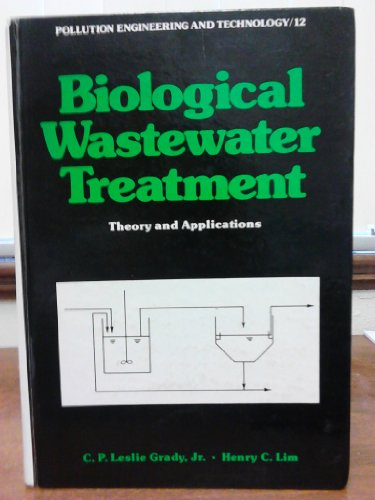 9780824710002: Biological Wastewater Treatment: Theory and Applications (Pollution Engineering & Technology)