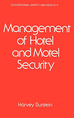 9780824710026: Management of Hotel and Motel Security (Occupational Safety and Health)