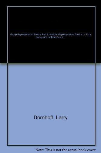 9780824711481: Group representation theory. Part B: Modular Representation Theory (Pure and applied mathematics 7)