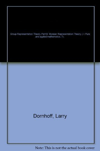 9780824711481: Group representation theory. Part B: Modular Representation Theory (Pure and applied mathematics 7)