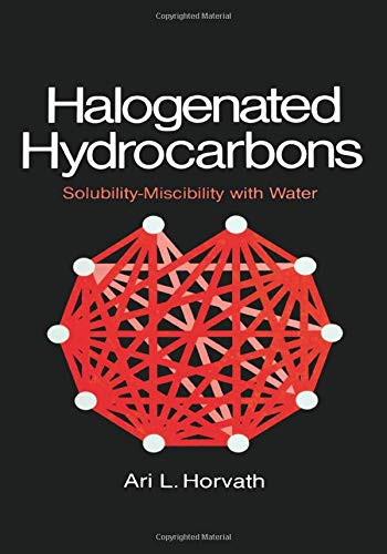 9780824711665: Halogenated Hydrocarbons: Solubility-Miscibility with Water