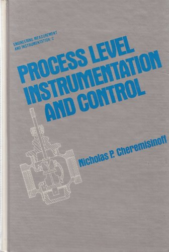 Process Level Instrumentation and Control (Engineering measurements: Nicholas P. Cheremisinoff