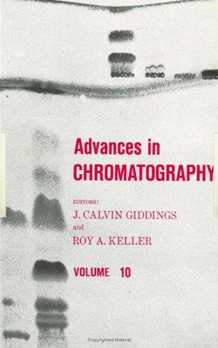 Advances In Chromatography. Vol 10.: Giddings, J ; Keller, Roy [Eds]