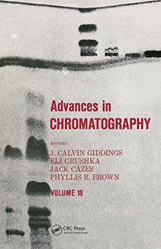 Advances in Chromatography Volume 19: Giddings, Grushka & Brown
