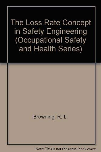 The Loss Rate Concept in Safety Engineering: Browning, R. L.