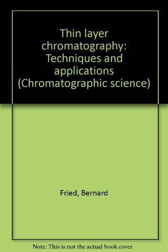 9780824712884: Thin-layer chromatography: Techniques and applications (Chromatographic science)