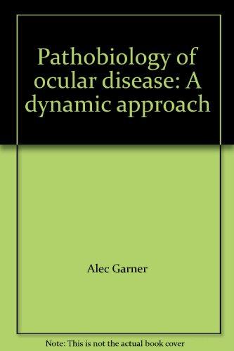 9780824712952: Pathobiology of ocular disease: A dynamic approach