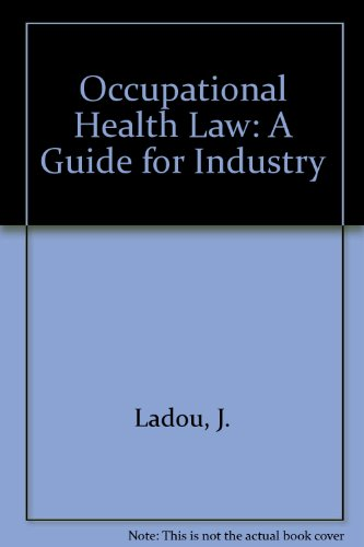 Occupational Health Law : A Guide for: Joseph LaDou