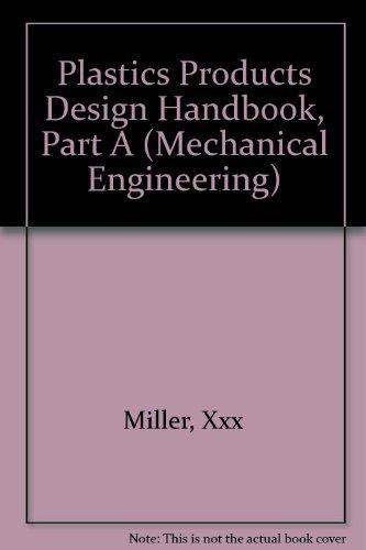 9780824713393: Plastics Products Design Handbook, Part A (Mechanical Engineering)