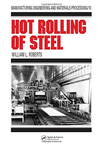 9780824713454: Hot Rolling of Steel (Manufacturing Engineering and Materials Processing)