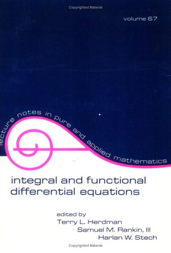 Integral and Functional Differential Equations (Lecture Notes: Herdman
