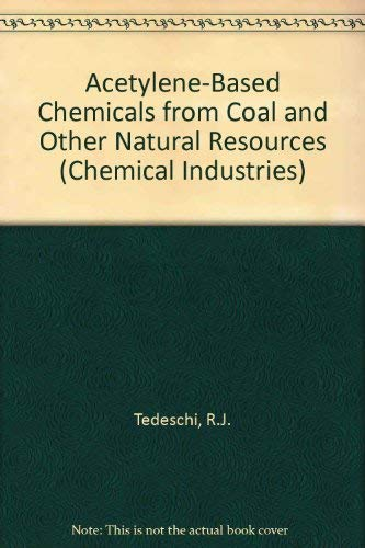9780824713584: Acetylene-Based Chemicals from Coal and Other Natural Resources (Chemical Industries)