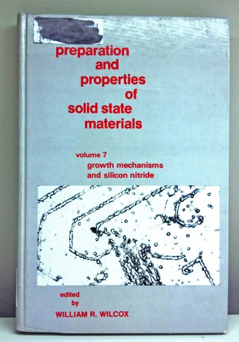 Growth Mechanisms and Silicon Nitride (Preparation and Properties of Solid State Materials ; V. 7)