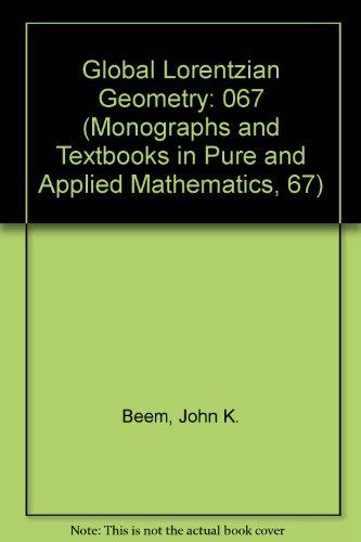 067: Global Lorentzian Geometry (Monographs and Textbooks: Beem, John K.,