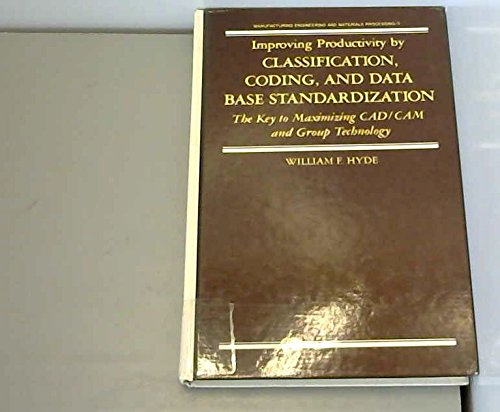 Improving Productivity by Classification (Manufacturing Engineering and: William F. Hyde