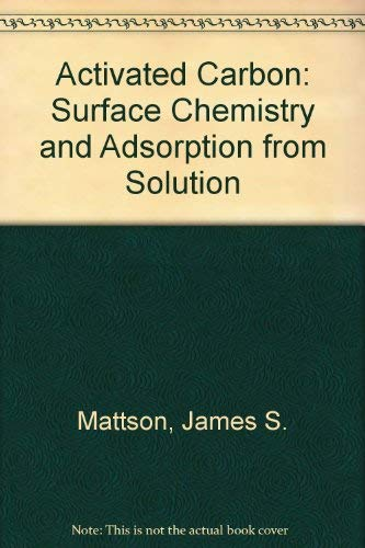 9780824714437: Activated Carbon: Surface Chemistry and Adsorption from Solution