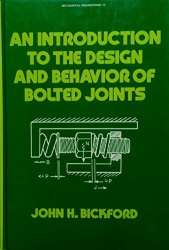 9780824715083: An introduction to the design and behavior of bolted joints (Mechanical engineering)