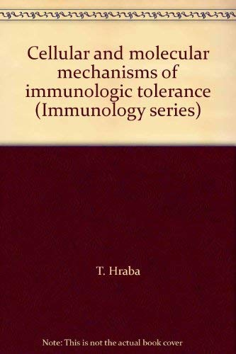 Cellular and Molecular Mechanisms of Immunologic Tolerance,: Hraba, Tomás and Milan Hasek (Eds.):