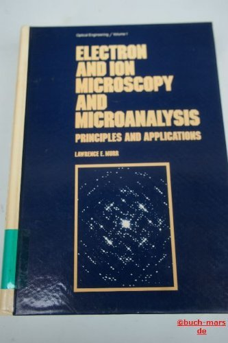 9780824715533: Electron and Ion Microscopy and Microanalysis: Principles and Applications (Optical Engineering)