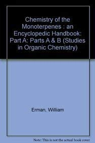 Chemistry of the Monoterpenes: An Encyclopedic Handbook: William Erman
