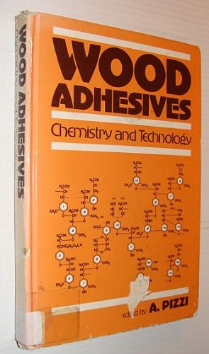 Wood Adhesives: Chemistry and Technology: Volume 1: A. Pizzi
