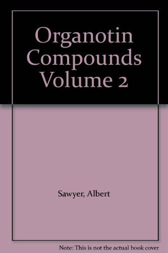 Organotin Compounds Volume 2: Sawyer, Albert