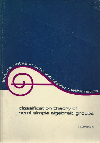 9780824716073: Classification Theory of Semi-Simple Algebraic Groups (Lecture Notes in Pure and Applied Mathematics Ser.)