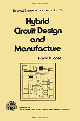 9780824716899: Hybrid Circuit Design and Manufacture (Electrical & Computer Engineering)