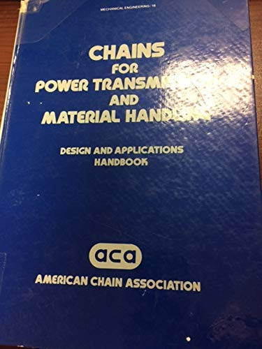 Chains for Power Transmission and Materials Handling: American Chain Association