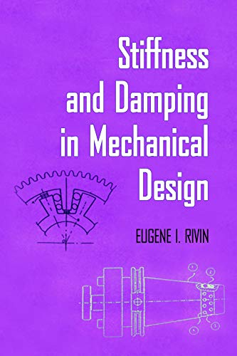 Stiffness and Damping in Mechanical Design: Eugene I. Rivin
