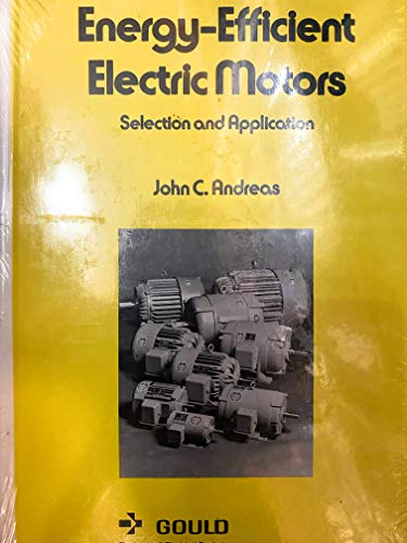 Energy-Efficient Electric Motors Selection and Application: John C. Andreas
