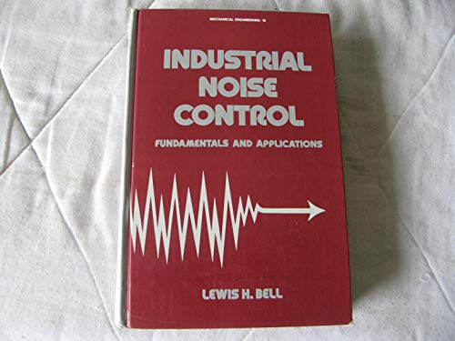 9780824717872: Industrial Noise Control: Fundamentals and Applications (Mechanical Engineering)