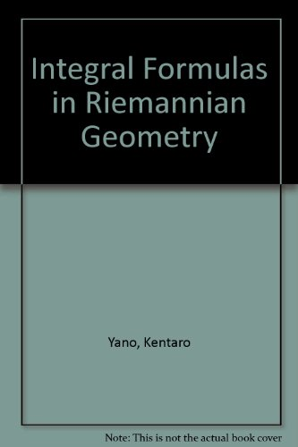 Integral Formulas in Riemannian Geometry: Yano, Kentaro