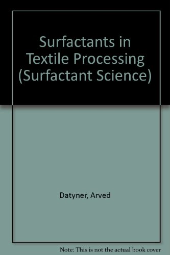 9780824718121: Surfactants in Textile Processing (SURFACTANT SCIENCE SERIES)
