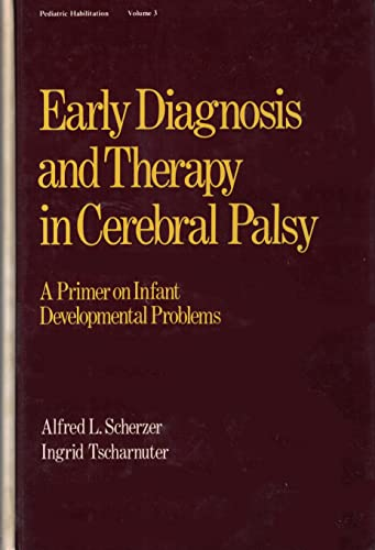 9780824718282: Early Diagnosis and Therapy in Cerebral Palsy: A Primer on Infant Developmental Problems (Pediatric Habilitation)