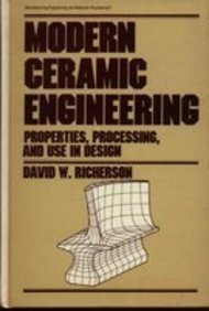 Modern Ceramic Engineering: Properties, Processing, and Use in Design: Richerson, David W.