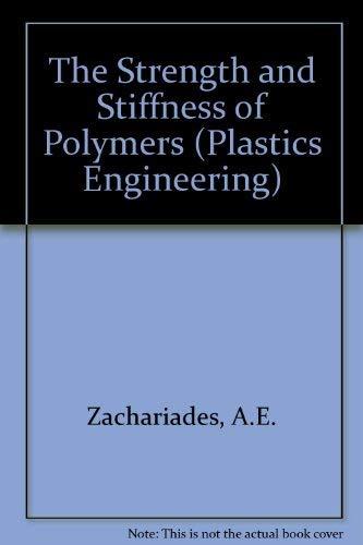 9780824718466: Strength and Stiffness of Polymers (Plastics Engineering)