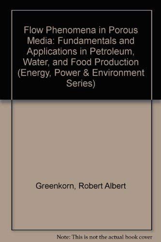 9780824718619: Flow Phenomena in Porous Media (Energy, power, and environment)
